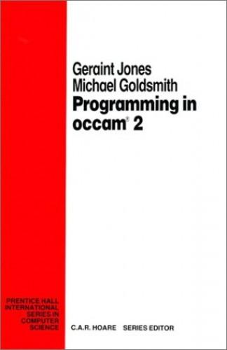 Programming In Occam 2 By Geraint Jones