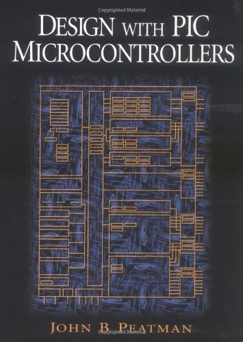 Design with PIC Microcontrollers By John B. Peatman