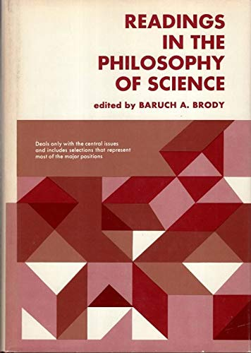 Readings in the Philosophy of Science by Baruch A. Brody