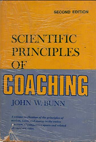 Scientific Principles of Coaching By John W. Bunn