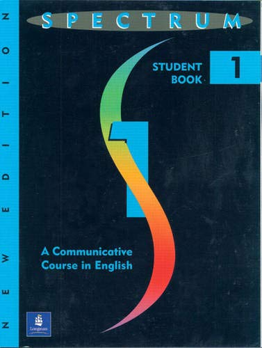 Spectrum: A Communicative Course in English 1, Level 1: Student Book: a Communicative Course in English Level 1 By Donald R. H. Byrd