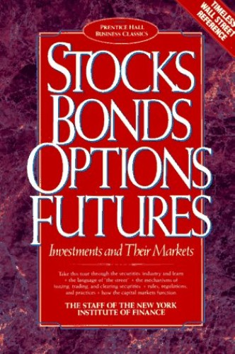 NYIF Business Classics - Stocks, Bonds, Options, Futures By Stuart R. Veale