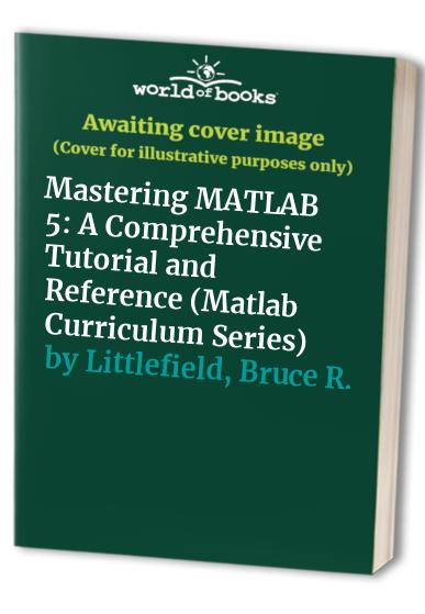 Mastering MATLAB 5 By Duane C. Hanselman