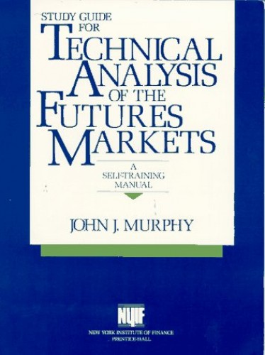 Technical Analysis of the Futures Markets By John J. Murphy