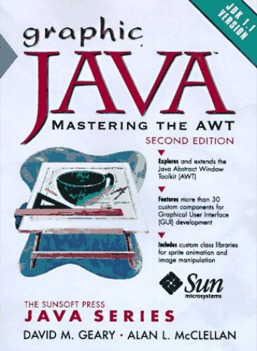 Graphic Java 1.1 By David H. Geary