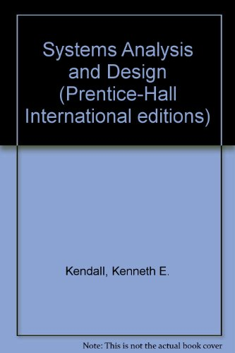 Systems Analysis and Design (Prentice-Hall International editions) By Julie E. Kendall