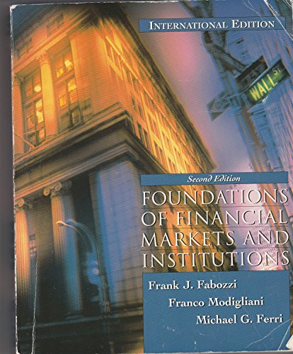 Foundations of Financial Markets and Institutions By Frank J. Fabozzi