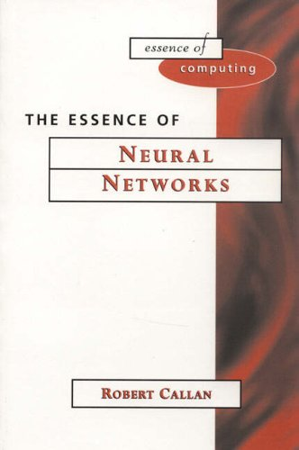 The Essence of Neural Networks by Robert Callan