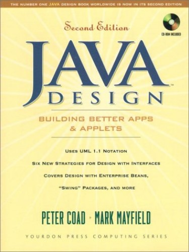 Java Design: Building Better Apps and Applets (Yourdon Press Computing Series) By Peter Coad