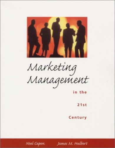 Marketing Management in the 21st Century By Noel Capon