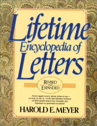Lifetime Ecyclopedia of Letters (3rd Revised and Expanded) by Harold E. Meyer