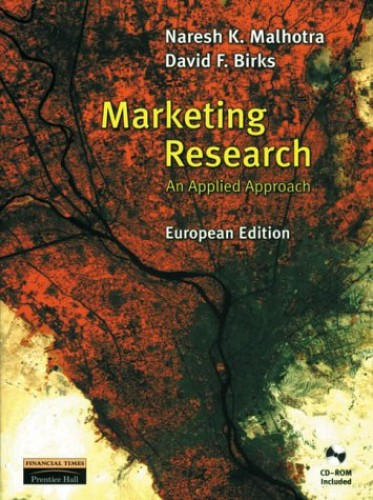 Marketing Research: European Edition By Naresh K. Malhotra