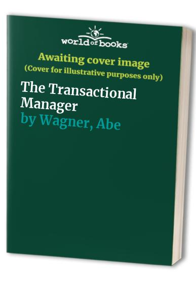 The Transactional Manager By Abe Wagner