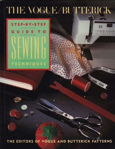 The Vogue/Butterick Step-by-Step Guide to Sewing Techniques By Vogue