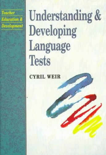 Understanding and Developing Language Tests By Cyril J. Weir
