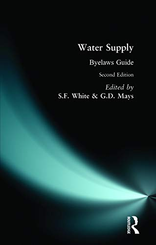 Water Supply Bylaws Guide (Ellis Horwood Series in Water and Wastewater Technology) By S. F. White