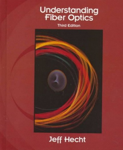 Understanding Fiber Optics By Jeff Hecht