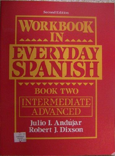 Workbook in Everyday Spanish By Julio I. Andujar