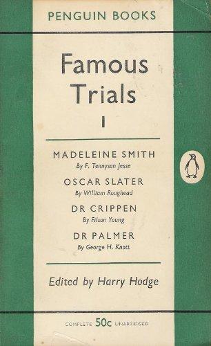 Famous Trials (1): Madeleine Smith; Oscar Slater; Dr Crippen; Dr Palmer: Madeleine Smith, Oscar Slater, Dr.Crippen, Dr.Palmer v. 1 (Penguin Crime) By Various