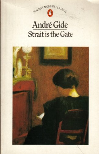 Strait is the Gate By Andre Gide