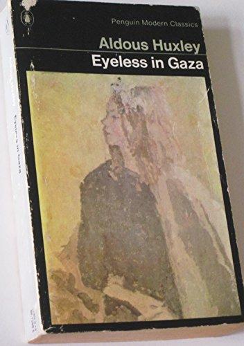 Eyeless in Gaza (Modern Classics) By Aldous Huxley