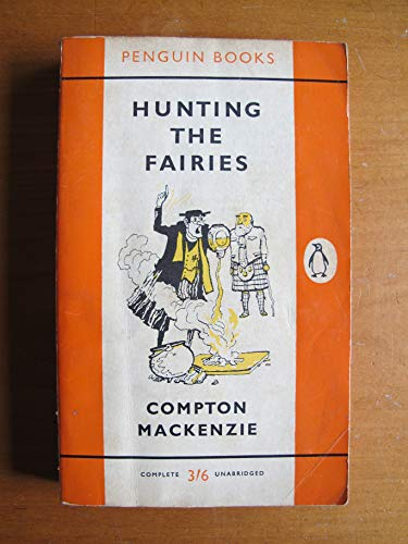 Hunting the Fairies By Sir Compton Mackenzie