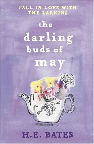 The Darling Buds of May By H. E. Bates