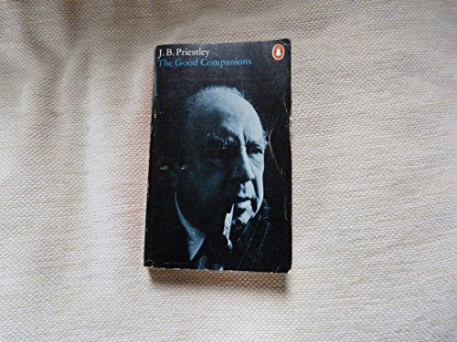 The Good Companions (Penguin modern classics) By J. B. Priestley