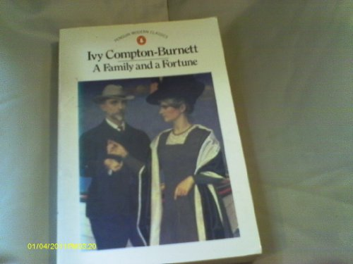 A Family And a Fortune (Modern Classics) By Ivy Compton-Burnett