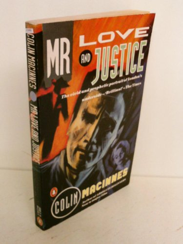 Mr Love And Justice By Colin MacInnes