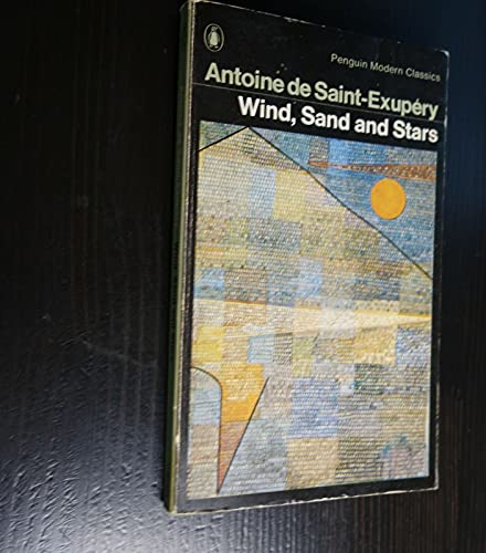 Wind, Sand and Stars By Antoine de Saint-Exupery