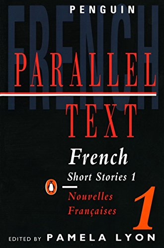 French Short Stories Volume 1/Nouvelles Francaises Tome 1 (Penguin Parallel Text) Edited by Pamela Lyon