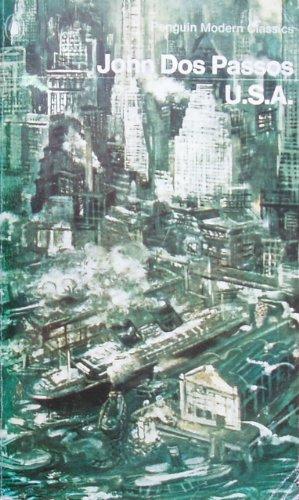 U.S.a.: The 42nd Parallel; Nineteen Nineteen; the Big Money (Modern Classics) By John Dos Passos