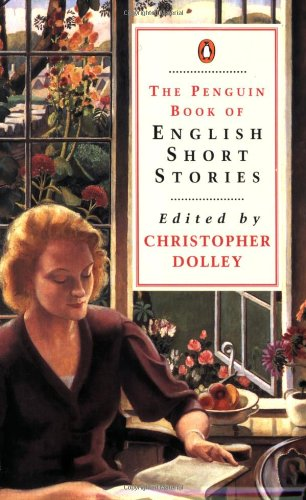 The Penguin Book of English Short Stories By Edited by Christopher Dolley