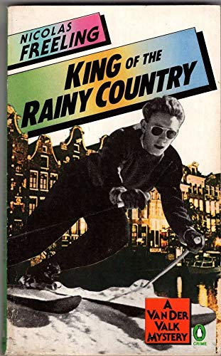 The King of the Rainy Country By Nicolas Freeling