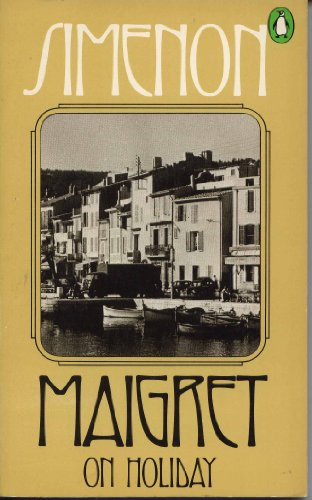 Maigret On Holiday By Georges Simenon