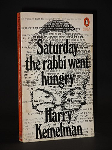 Saturday the Rabbi Went Hungry By Harry Kemelman