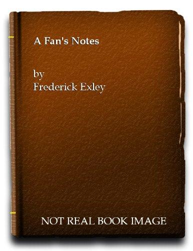 A Fan's Notes: A Fictional Memoir By F. Exley