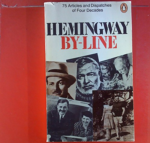 By-Line By Ernest Hemingway