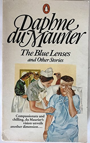 The Blue Lenses and Other Stories By Daphne Du Maurier