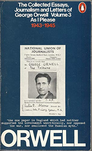 george orwell essays journalism and letters The paperback of the the collected essays, journalism and letters of george orwell: volume 3: as i please, 1943-1945 by george orwell at barnes & noble.