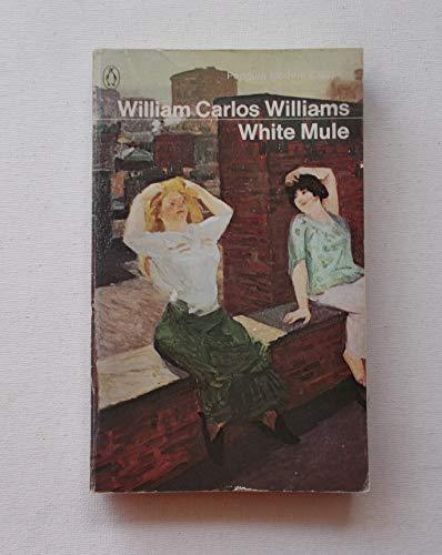 White Mule (Modern Classics S.) By William Carlos Williams