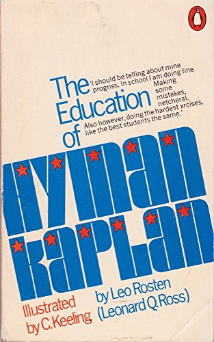The Education of Hyman Kaplan By Leo Rosten