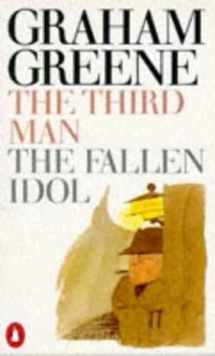 The Third Man & the Fallen Idol By Graham Greene