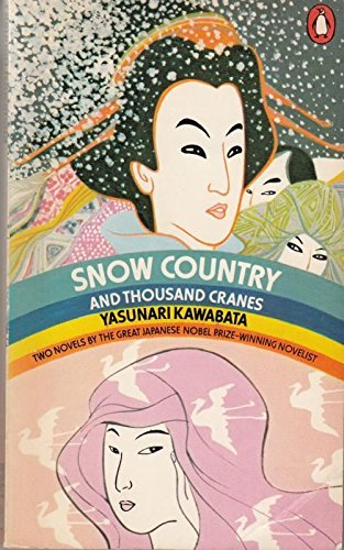 Snow Country And Thousand Cranes By Yasunari Kawabata