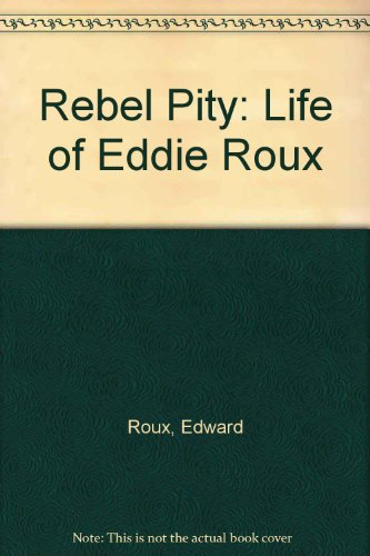Rebel Pity By Winifred Mary Roux