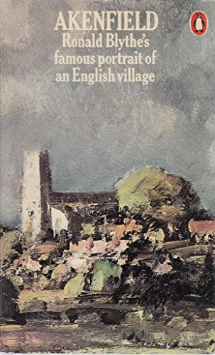 Akenfield: Portrait of an English Village by Ronald Blythe