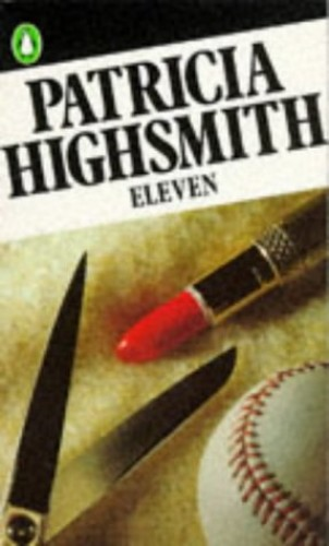 Eleven By Patricia Highsmith