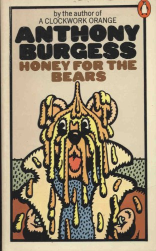 Honey for the Bears By Anthony Burgess