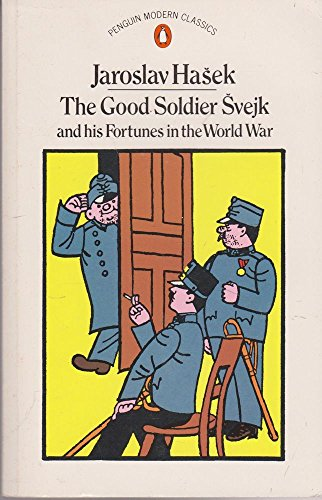 The Good Soldier Svejk And His Fortunes in the World War By Jaroslav Ha?ek